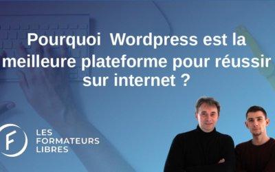 Pourquoi WordPress est la meilleure plateforme pour les webentrepreneurs qui veulent réussir sur Internet ?