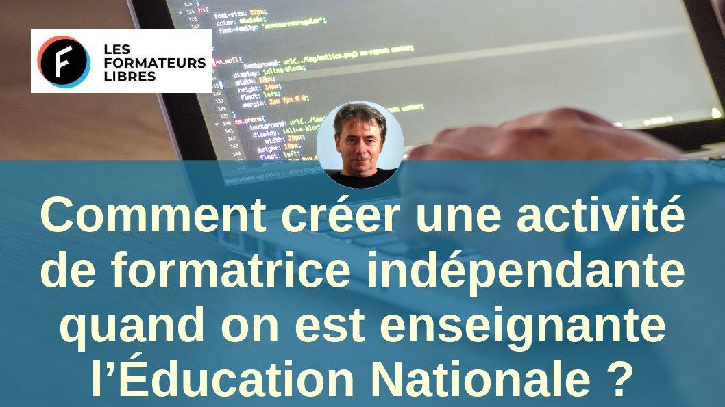 Comment créer une activité de formatrice indépendante quand on est enseignante à l'éducation nationale ?